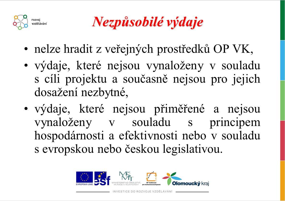 Nezpůsobilé výdaje nelze hradit z veřejných prostředků OP VK, výdaje, které nejsou vynaloženy v souladu s cíli projektu a současně nejsou pro jejich dosažení nezbytné, výdaje, které nejsou přiměřené a nejsou vynaloženy v souladu s principem hospodárnosti a efektivnosti nebo v souladu s evropskou nebo českou legislativou.