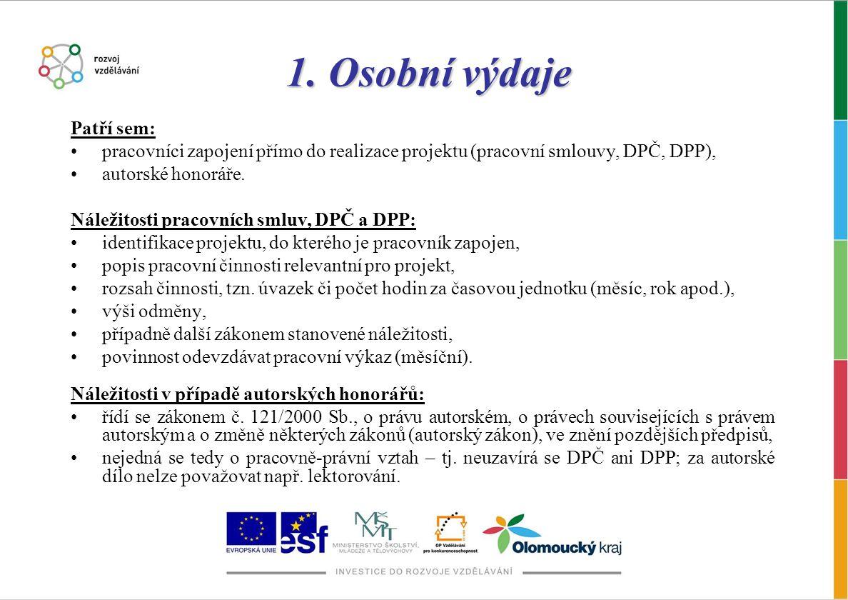 1.Osobní výdaje Důležité informace: FKSP nemohou uplatnit příjemci, kterým vyhláška MF č.