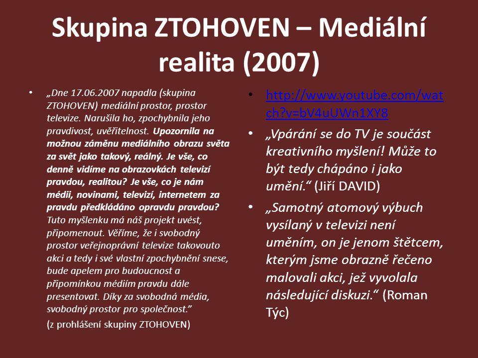 """Skupina ZTOHOVEN – Mediální realita (2007) """"Dne 17.06.2007 napadla (skupina ZTOHOVEN) mediální prostor, prostor televize. Narušila ho, zpochybnila jeh"""