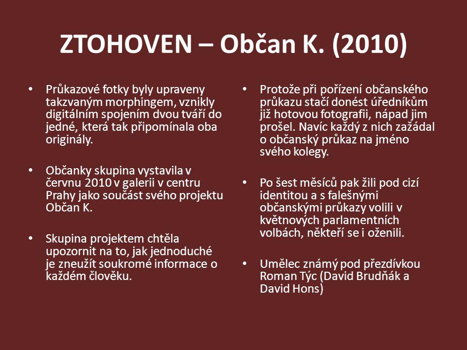 ZTOHOVEN – Občan K. (2010) Průkazové fotky byly upraveny takzvaným morphingem, vznikly digitálním spojením dvou tváří do jedné, která tak připomínala