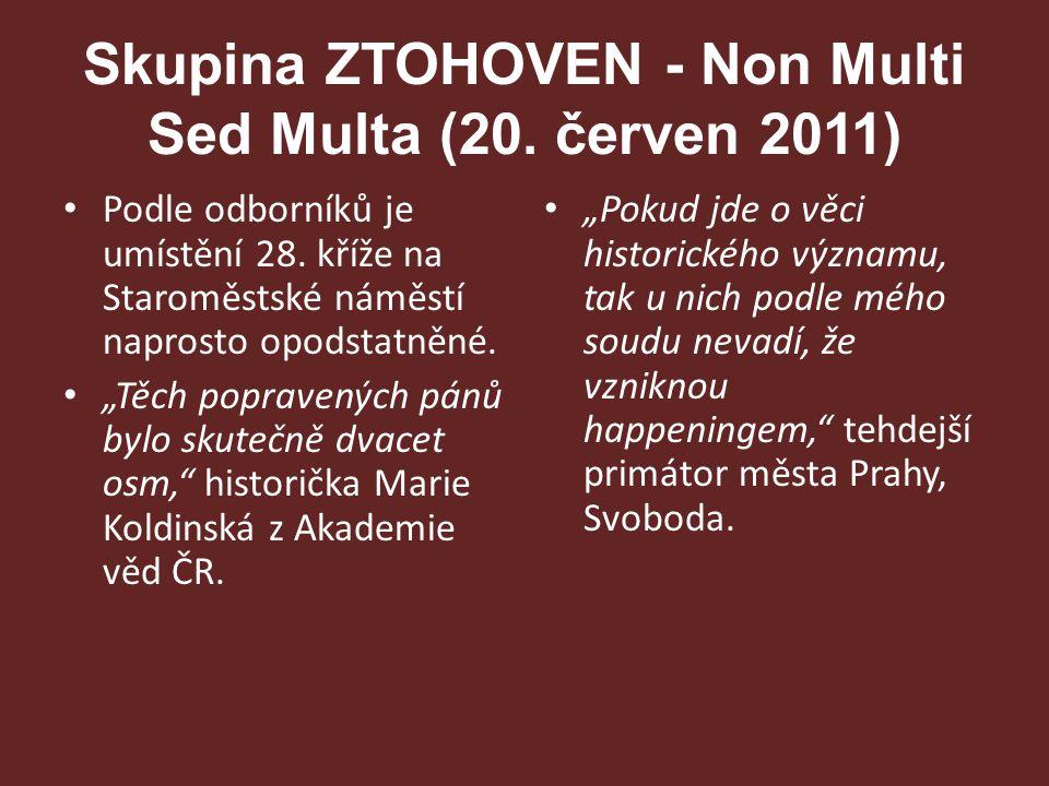 """Skupina ZTOHOVEN - Non Multi Sed Multa (20. červen 2011) """"Pokud jde o věci historického významu, tak u nich podle mého soudu nevadí, že vzniknou happe"""