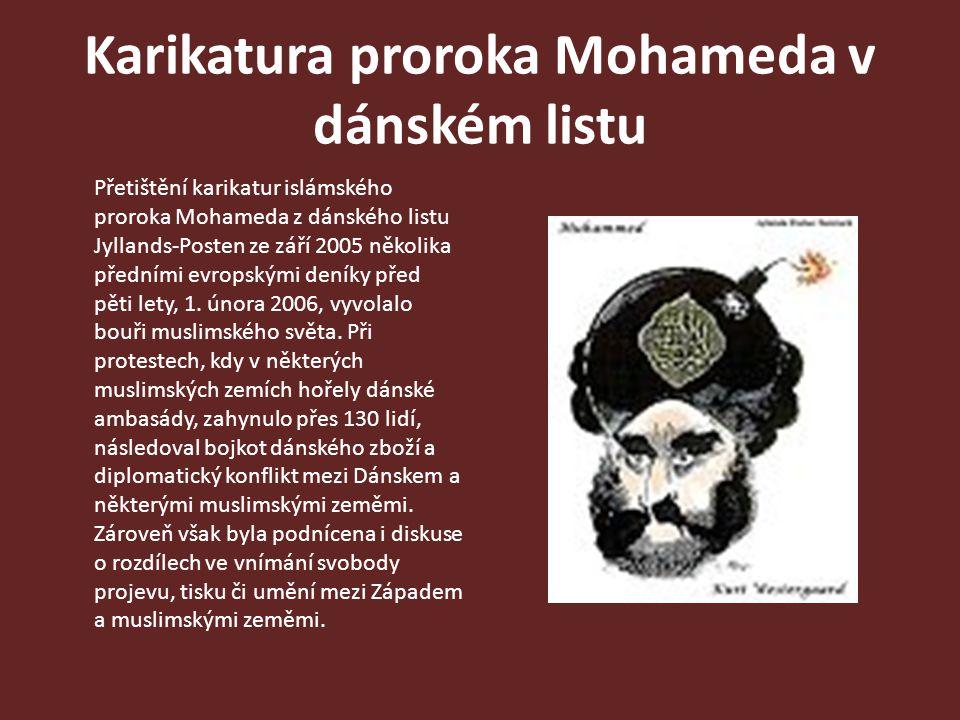 Karikatura proroka Mohameda v dánském listu Přetištění karikatur islámského proroka Mohameda z dánského listu Jyllands-Posten ze září 2005 několika př