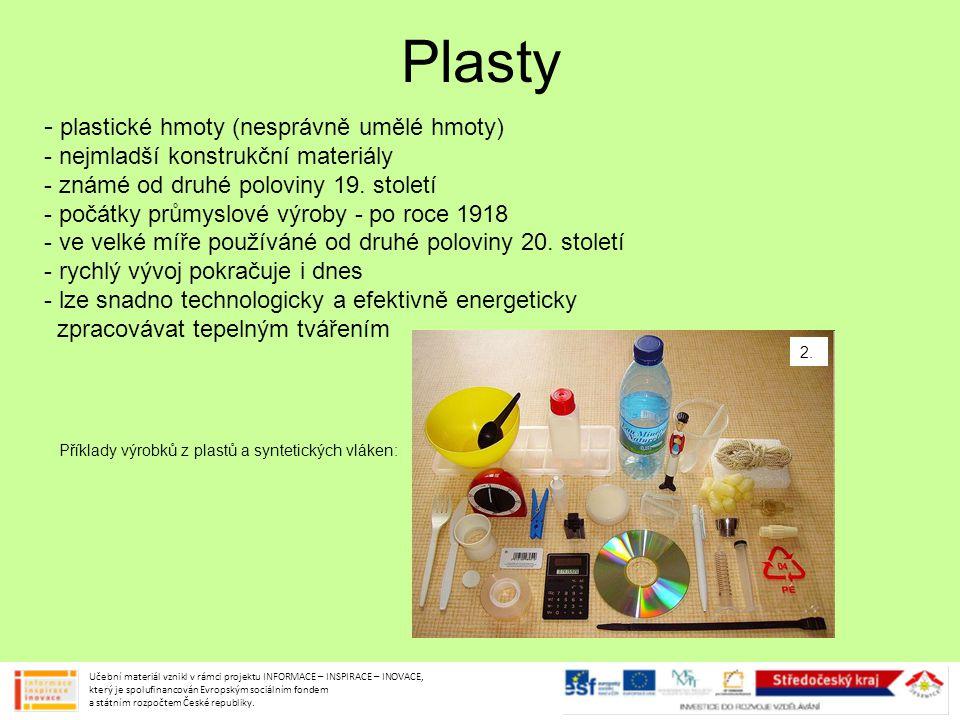 Plasty - plastické hmoty (nesprávně umělé hmoty) - nejmladší konstrukční materiály - známé od druhé poloviny 19. století - počátky průmyslové výroby -