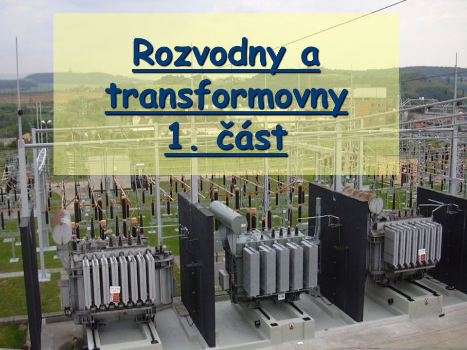 Vlastní spotřeba Transformátor VS a rozvaděč VS – jednoduchá přípojnice s podélným rozdělením Záložní napájení ze soustavy 22 kV