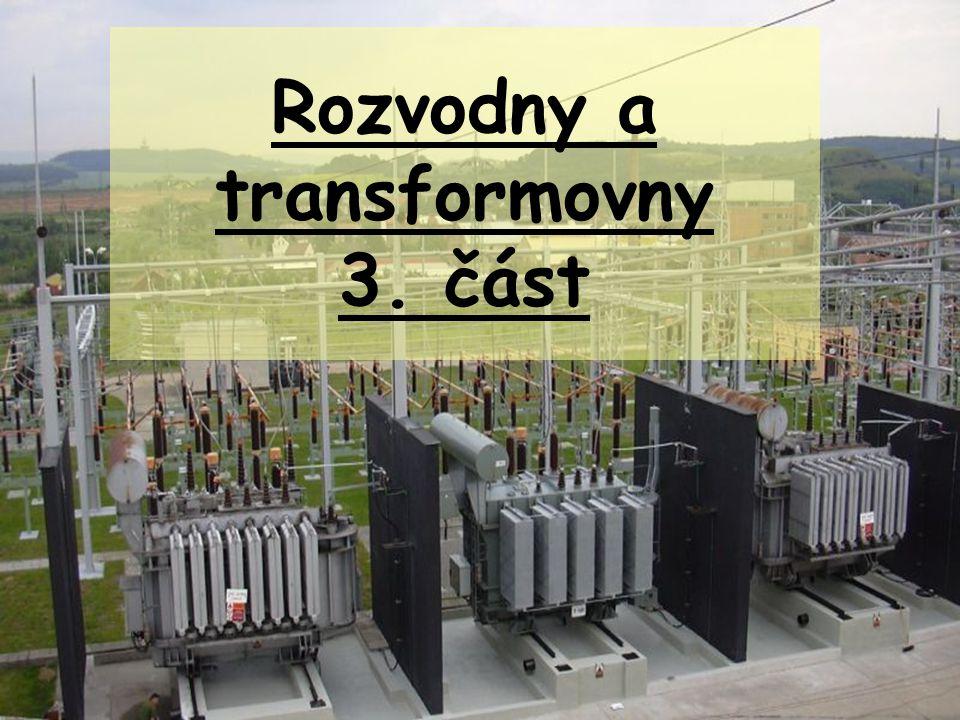 Rozvodny a transformovny 3. část