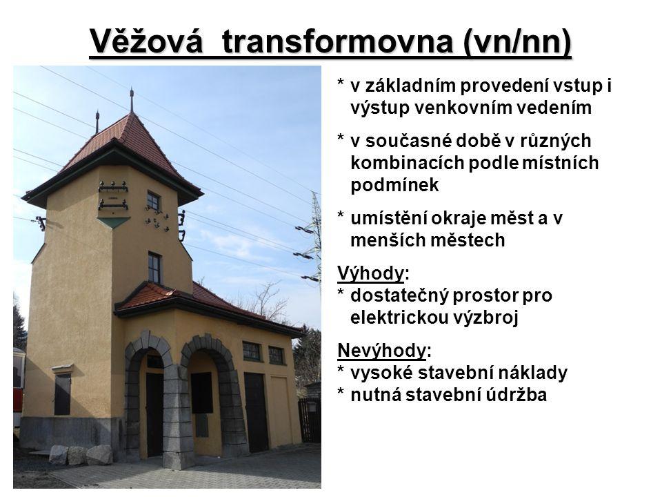 Věžová transformovna (vn/nn) *v základním provedení vstup i výstup venkovním vedením *v současné době v různých kombinacích podle místních podmínek *u