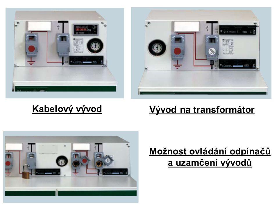 Kabelový vývod Vývod na transformátor Možnost ovládání odpínačů a uzamčení vývodů