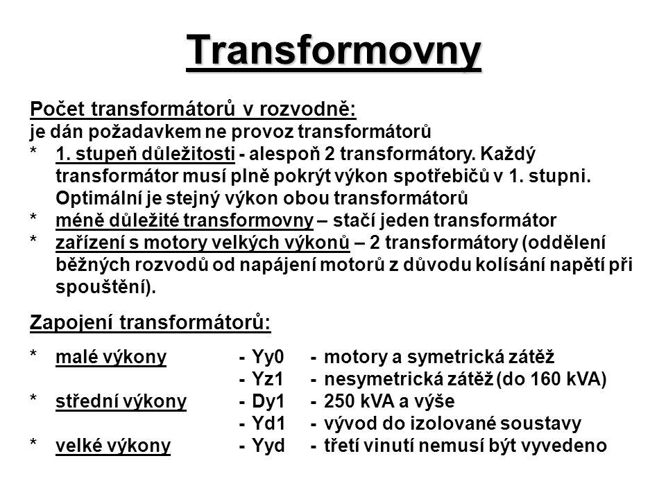 Transformovny Počet transformátorů v rozvodně: je dán požadavkem ne provoz transformátorů *1. stupeň důležitosti - alespoň 2 transformátory. Každý tra