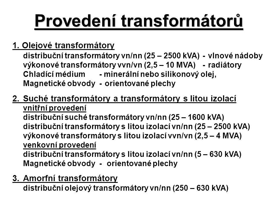 Provedení transformátorů 1. Olejové transformátory distribuční transformátory vn/nn (25 – 2500 kVA)-vlnové nádoby výkonové transformátory vvn/vn (2,5