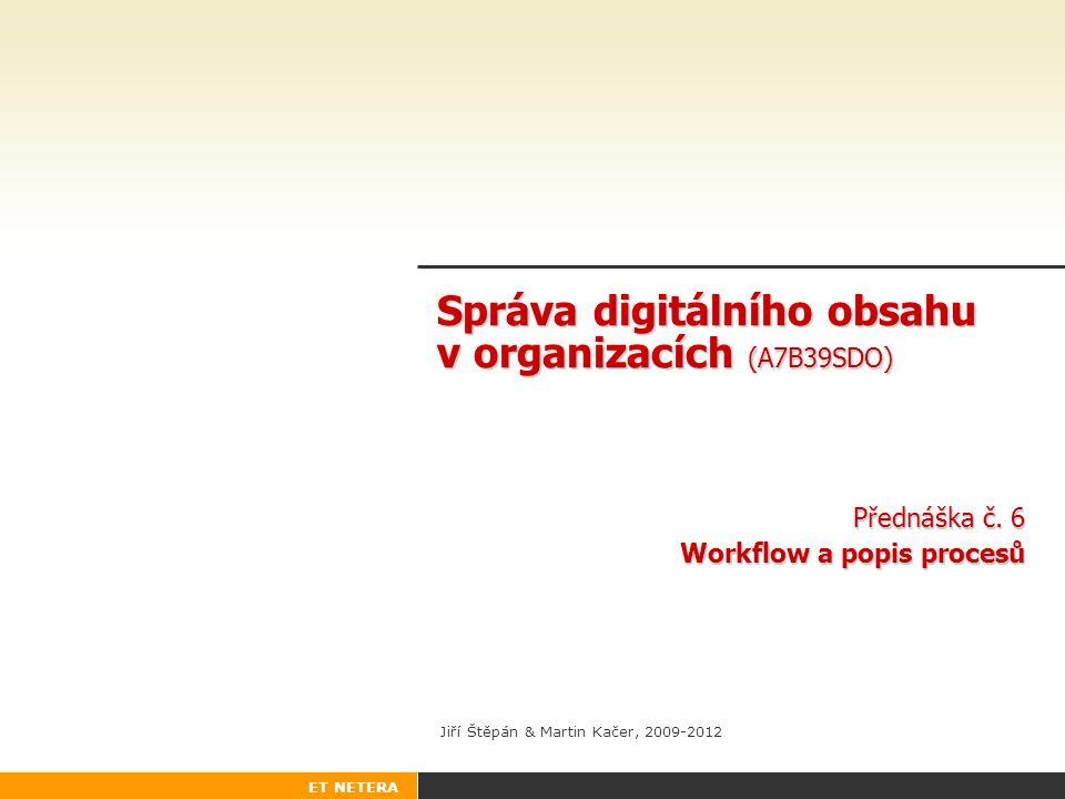 39SDO Správa digitálního obsahu v organizacích 12 Vzory workflow: Paralelní souběh Rozdělení do více současně běžících větví Příklad: Po přijetí závazné objednávky vygenerovat potvrzení a zahájit expedici ze skladu.