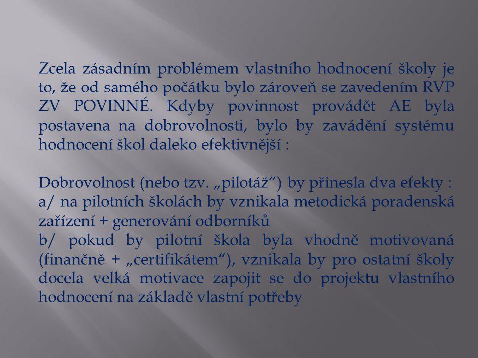 Nepodařilo se vytvořit ucelený systém evaluace tak, jak je tato představa definována v Bílé knize.