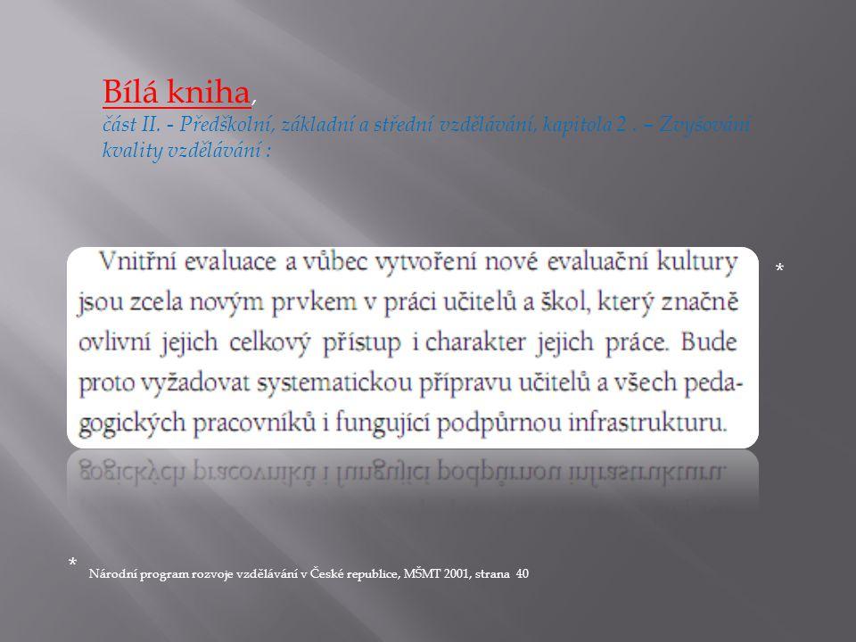 Bílá kniha, část II. - Předškolní, základní a střední vzdělávání, kapitola 2. – Zvyšování kvality vzdělávání : * * Národní program rozvoje vzdělávání