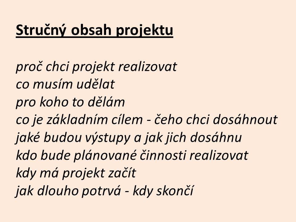 Popis projektu rozšíření prvotních informací cíle projektu podrobný popis, čeho chci dosáhnout velmi konkrétně (ten, kdo bude projekt číst, to musí jednoznačně pochopit)