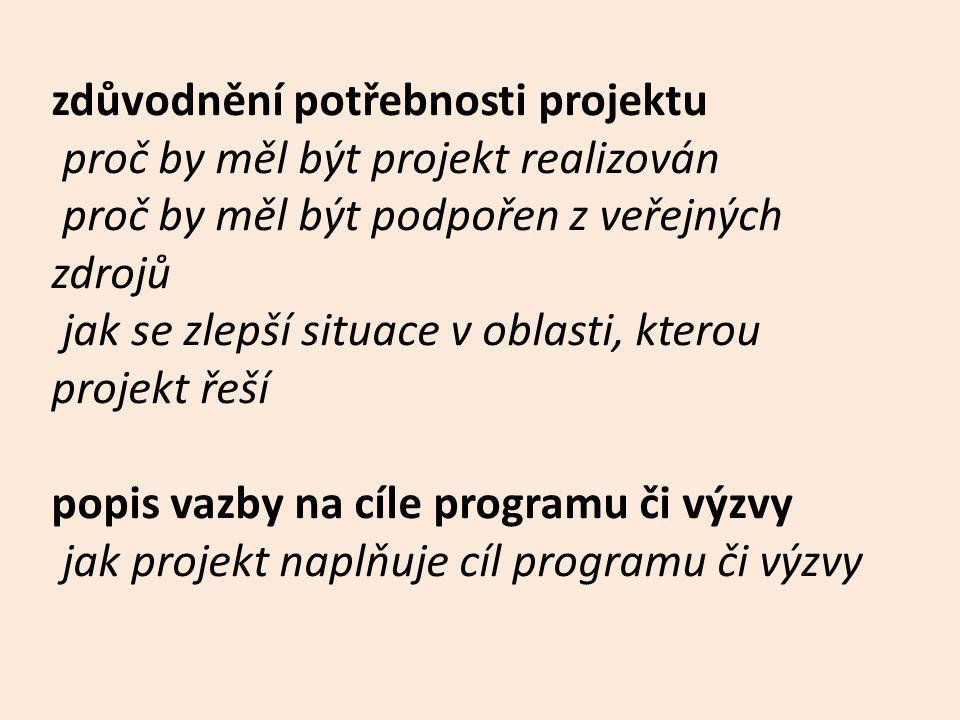 zdůvodnění potřebnosti projektu proč by měl být projekt realizován proč by měl být podpořen z veřejných zdrojů jak se zlepší situace v oblasti, kterou