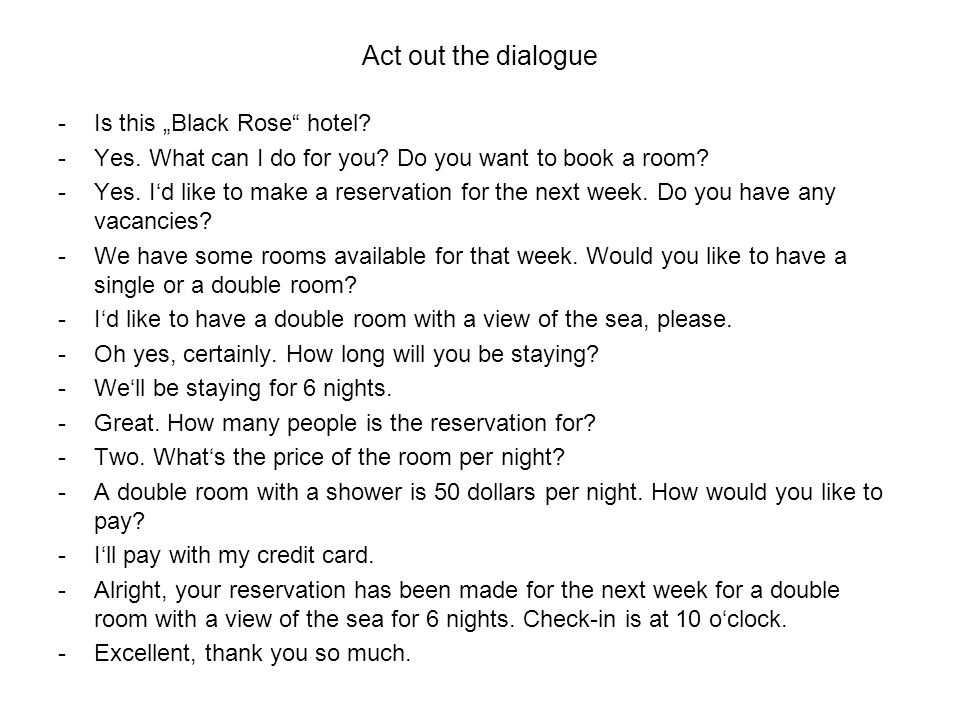 "Act out the dialogue -Is this ""Black Rose hotel. -Yes."