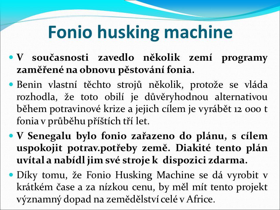 Fonio husking machine V současnosti zavedlo několik zemí programy zaměřené na obnovu pěstování fonia. Benin vlastní těchto strojů několik, protože se