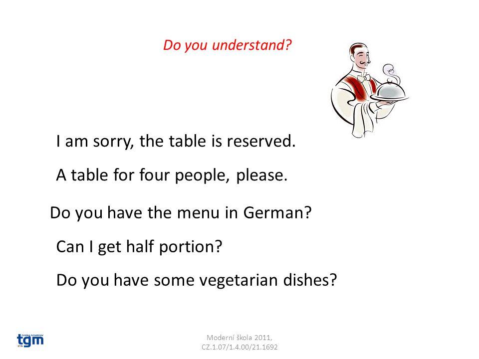 Moderní škola 2011, CZ.1.07/1.4.00/21.1692 I am sorry, the table is reserved.