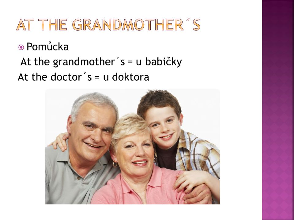 Pomůcka At the grandmother´s = u babičky At the doctor´s = u doktora