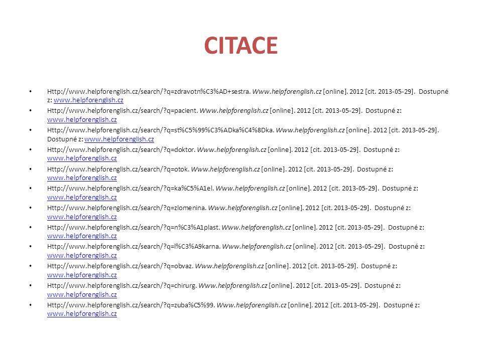 CITACE Http://www.helpforenglish.cz/search/?q=zdravotn%C3%AD+sestra.