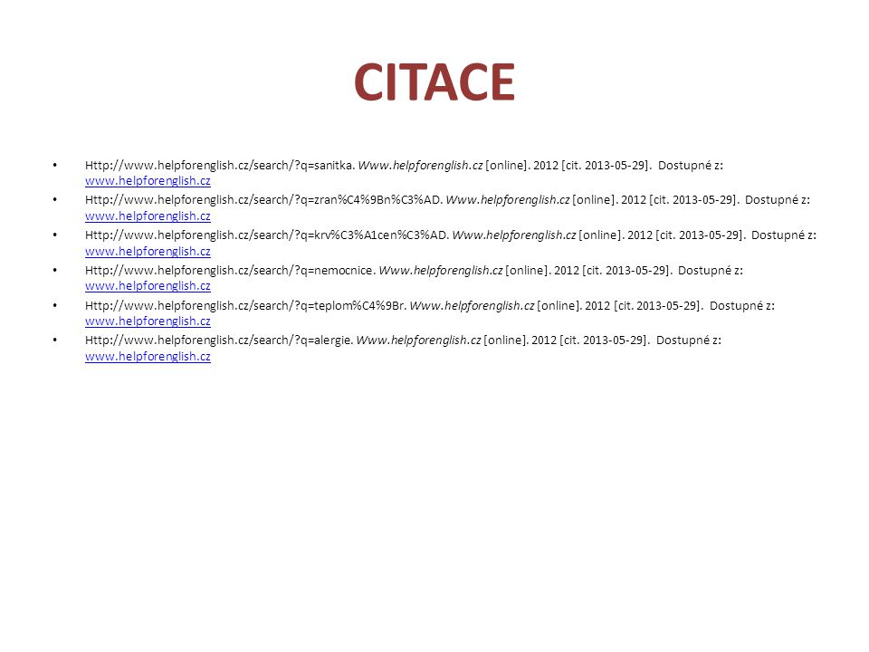 CITACE Http://www.helpforenglish.cz/search/ q=sanitka.