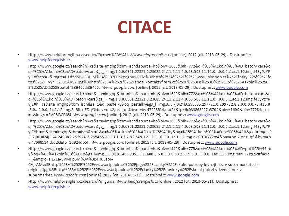 CITACE Http://www.helpforenglish.cz/search/?q=pen%C3%A1l. Www.helpforenglish.cz [online]. 2012 [cit. 2013-05-29]. Dostupné z: www.helpforenglish.cz ww