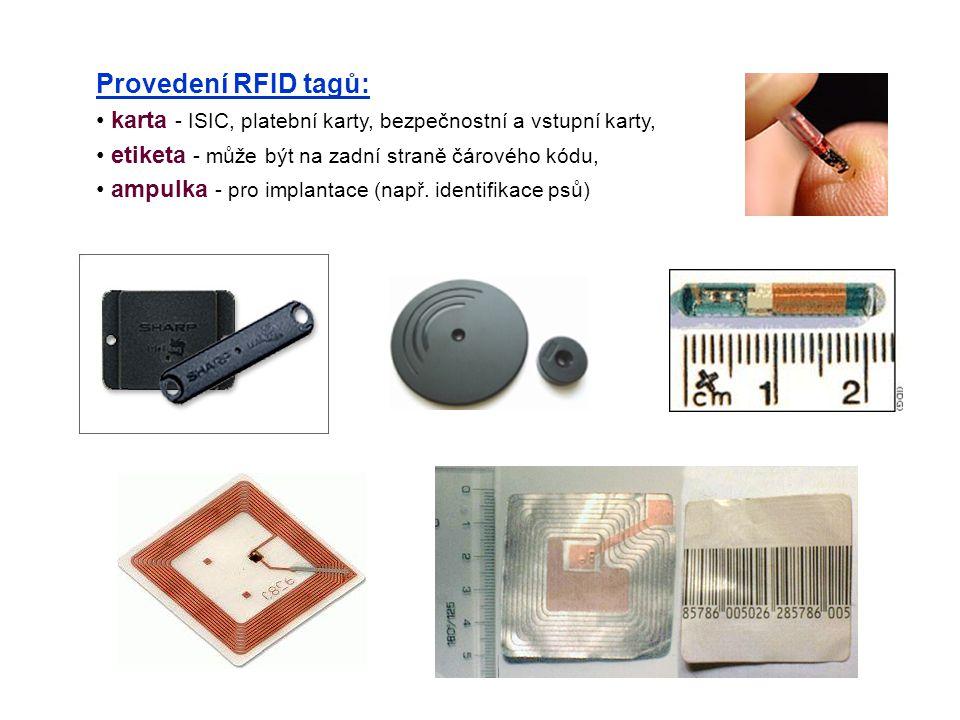 RFID využívá frekvence: 125 kHz 134 kHz 13,56 MHz 869 MHz, 915 MHz a další.... typy RFID čipů aktivní pasivní  nemají vlastní zdroj energie  čip se
