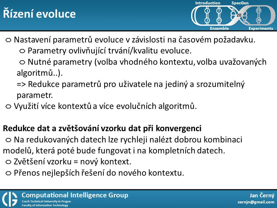 Řízení evoluce Jan Černý cernjn@gmail.com Introduction Ensemble SpecGen Experiments 1 2 Nastavení parametrů evoluce v závislosti na časovém požadavku.