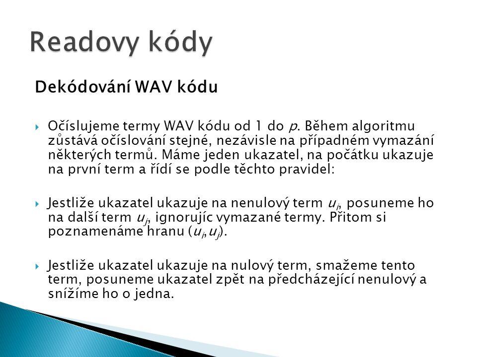 Dekódování WAV kódu  Očíslujeme termy WAV kódu od 1 do p.