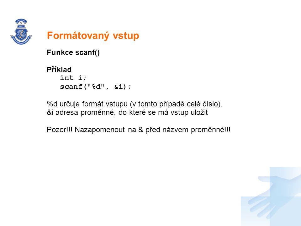 Nadpis Funkce scanf() Příklad int i; scanf(