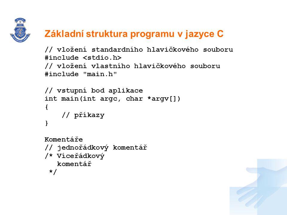 Nadpis // vložení standardního hlavičkového souboru #include // vložení vlastního hlavičkového souboru #include