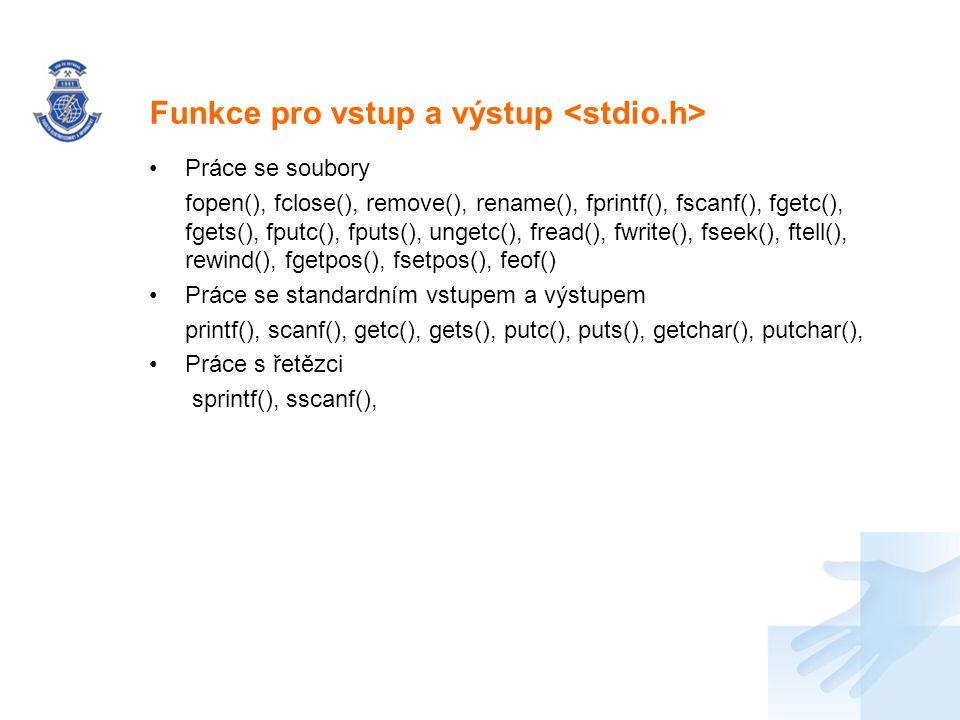 Nadpis Práce se soubory fopen(), fclose(), remove(), rename(), fprintf(), fscanf(), fgetc(), fgets(), fputc(), fputs(), ungetc(), fread(), fwrite(), f