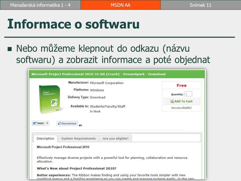 I nformace o softwaru Nebo můžeme klepnout do odkazu (názvu softwaru) a zobrazit informace a poté objednat MSDN AASnímek 11Manažerská informatika 1 -