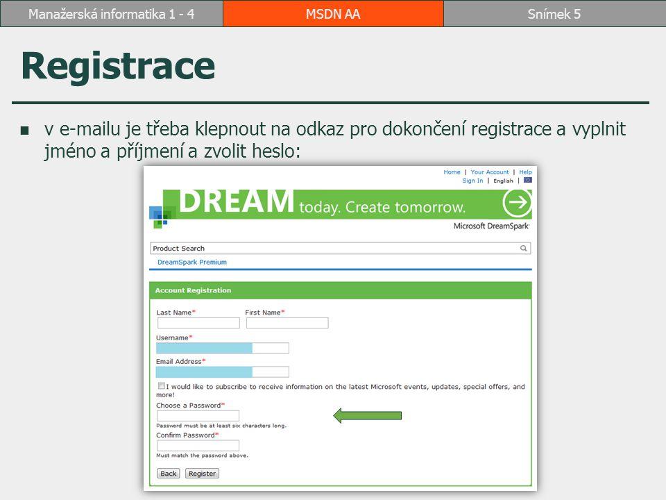 Registrace v e-mailu je třeba klepnout na odkaz pro dokončení registrace a vyplnit jméno a příjmení a zvolit heslo: MSDN AASnímek 5Manažerská informatika 1 - 4