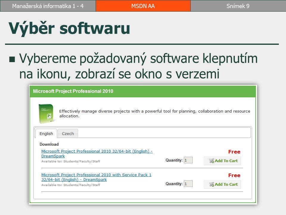 Čeština Zvolíme záložku Czech, abychom mohli volit software v češtině Zvolíme požadovanou verzi, můžeme přidat do košíku NEBO MSDN AASnímek 10Manažerská informatika 1 - 4