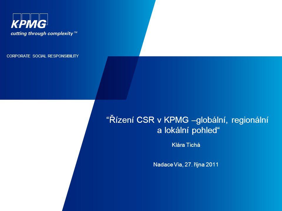 Řízení CSR v KPMG –globální, regionální a lokální pohled Klára Tichá Nadace Via, 27.