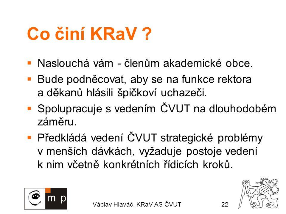 Václav Hlaváč, KRaV AS ČVUT22 Co činí KRaV . Naslouchá vám - členům akademické obce.