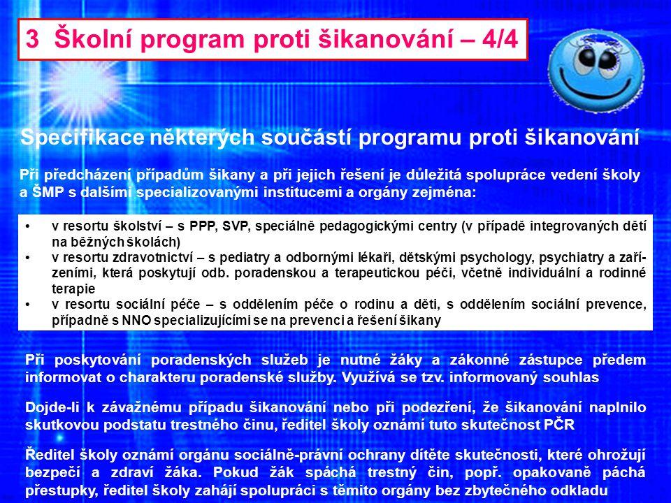 3 Školní program proti šikanování – 4/4 Specifikace některých součástí programu proti šikanování Při předcházení případům šikany a při jejich řešení j