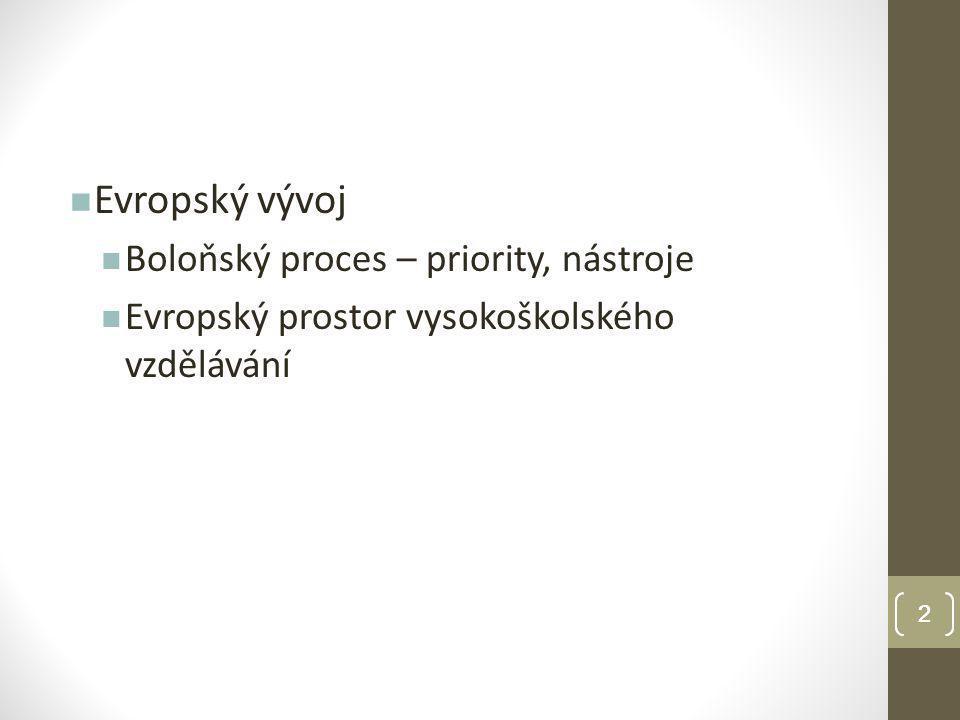 3 Proč Boloňský proces .