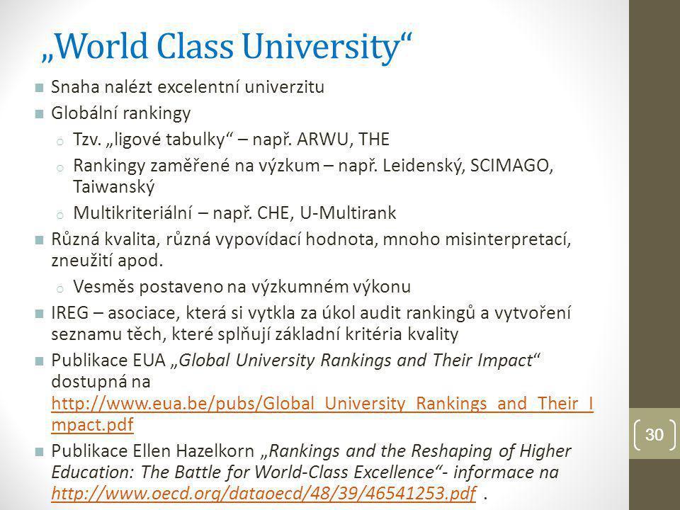 31 Jakou část vysokoškolských institucí na světě (ze 16 500) pokrývají globální rankingy .