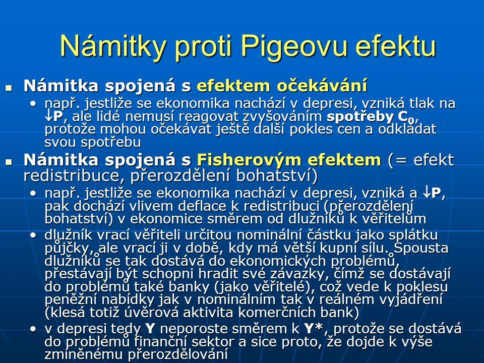 Námitky proti Pigeovu efektu Námitka spojená s efektem očekávání Námitka spojená s efektem očekávání např.
