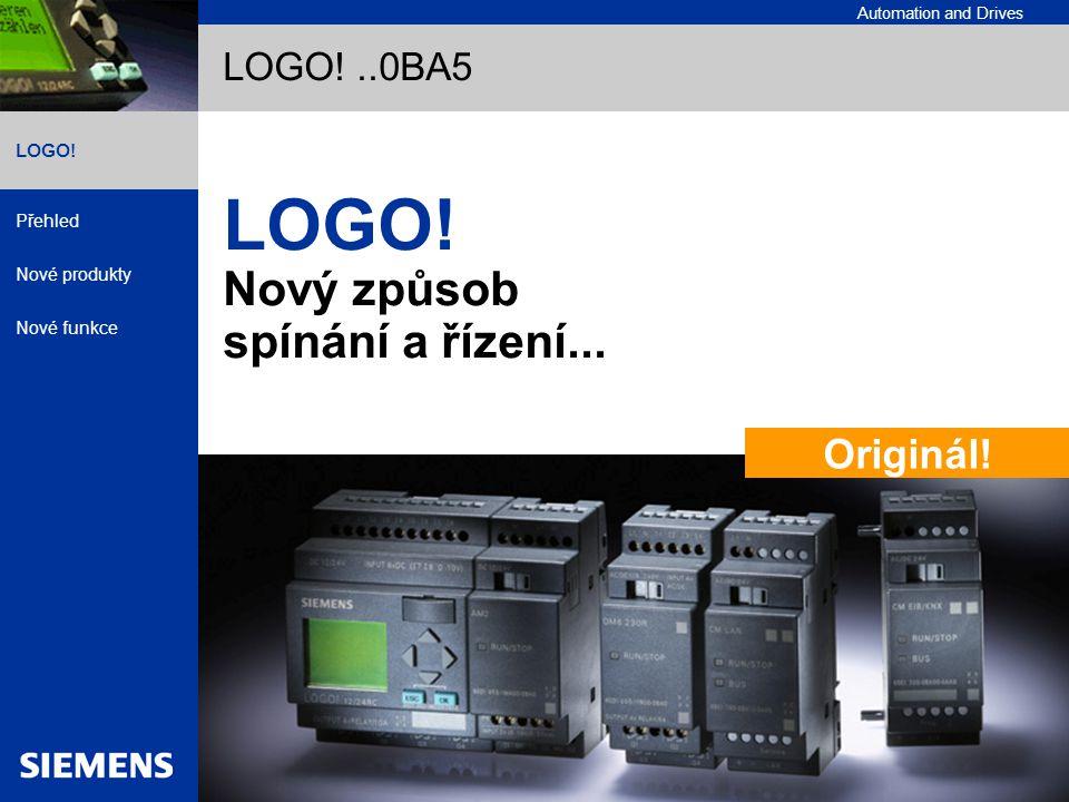 Automation and Drives Přehled Nové produkty Nové funkce Logic Module LOGO.