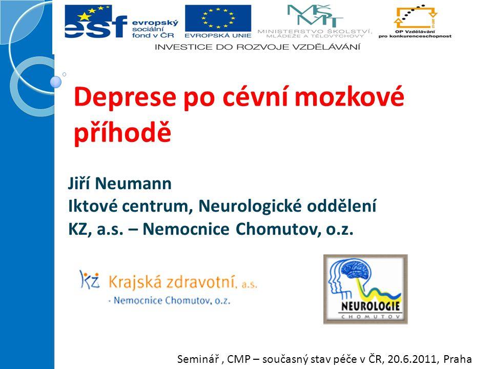 Deprese po cévní mozkové příhodě Jiří Neumann Iktové centrum, Neurologické oddělení KZ, a.s.