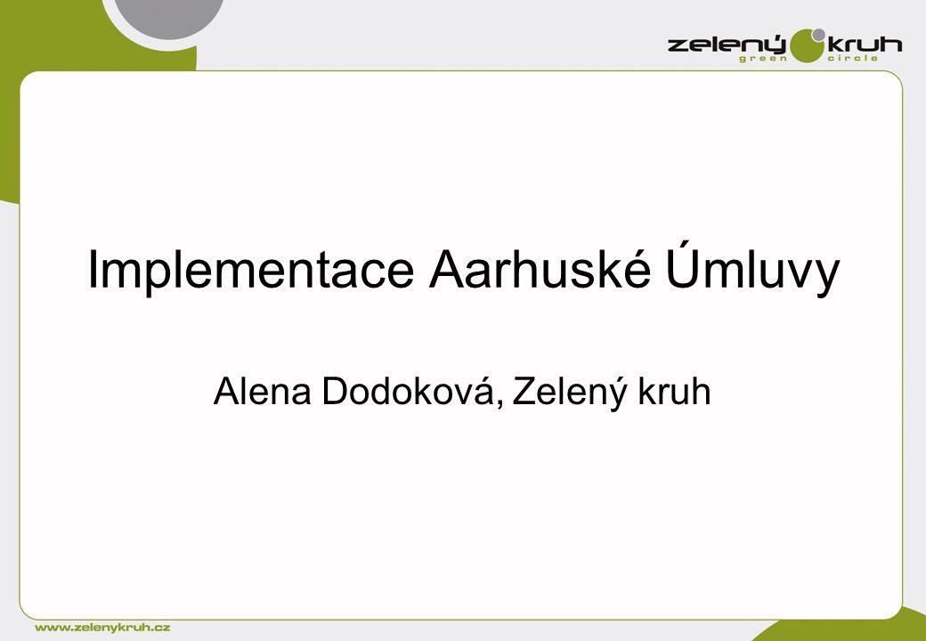 Implementace Aarhuské Úmluvy Alena Dodoková, Zelený kruh