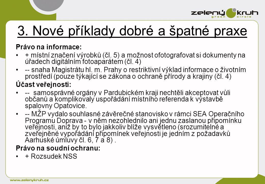 3. Nové příklady dobré a špatné praxe Právo na informace: + místní značení výrobků (čl.