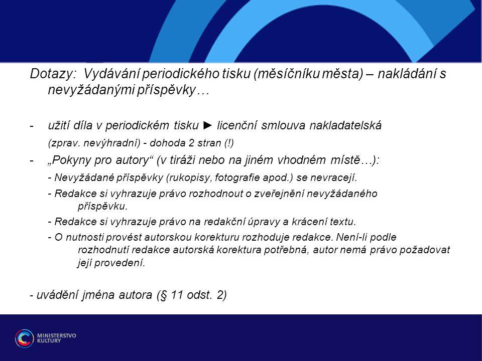 Dotazy: Vydávání periodického tisku (měsíčníku města) – nakládání s nevyžádanými příspěvky… -užití díla v periodickém tisku ► licenční smlouva naklada
