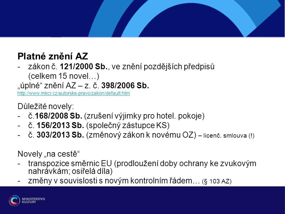 Další plánovaná novela AZ -(zbývající) témata z konzultací (2011 - 2012): osiřelá díla, transparentnost KS, copyshopy -transpozice směrnice o kolektivní správě práv -harmonogram (?)
