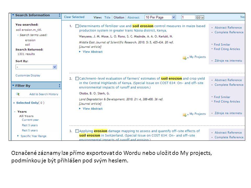 Označené záznamy lze přímo exportovat do Wordu nebo uložit do My projects, podmínkou je být přihlášen pod svým heslem.