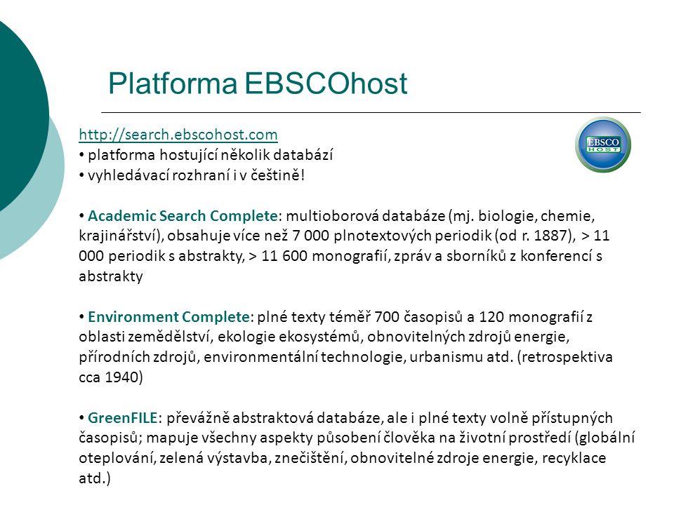 Platforma EBSCOhost http://search.ebscohost.com platforma hostující několik databází vyhledávací rozhraní i v češtině! Academic Search Complete: multi