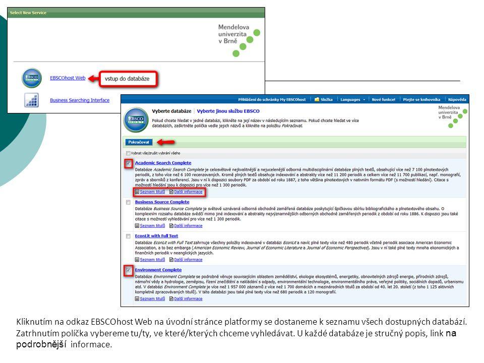Kliknutím na odkaz EBSCOhost Web na úvodní stránce platformy se dostaneme k seznamu všech dostupných databází. Zatrhnutím políčka vybereme tu/ty, ve k