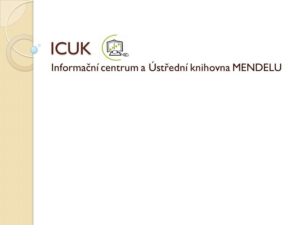 Studijní a výpůjční prostory Informační centrum – Brno, budova A suterén 545 135 014, icecko@mendelu.cz icecko@mendelu.cz Po-Pá 7-21 So 8-14 (volný výběr knih, víkendové výpůjčky internet, tiskárna, kopírka, skener A4, dobíjení kreditu na kopírování a tisk, registrace) Přihlašování ke všem počítačům je autorizované.